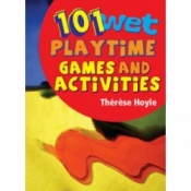 101 Wet Playtime Games And Activities By Theresa Hoyle