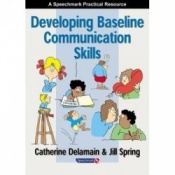 Developing Baseline Communication Skills By Catherine Delamain & Jill Spring