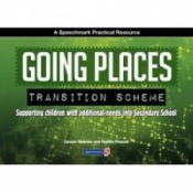 Going Places Transition Scheme - Supporting Children With Additional Needs Into Secondary School By Carolyn Gelenter & Nadine Prescott