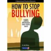 How To Stop Bullying - 101 Strategies That Really Work By Andy Hickson