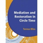 Mediation And Restoration In Circle Time By Teresa Bliss