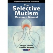 The Selective Mutism Resource Manual by Maggie Johnson & Alison Wintgens