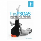 The Psoas Integrating Your Inner Core by Eric Franklin