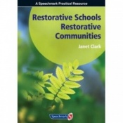 Restorative Schools, Restorative Communities By Janet Clark