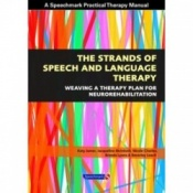 The Strands Of Speech And Language Therapy - Weaving Plan For Neurorehabilitation By Katy James, Jacqueline Mcintosh, Nicole Charles, Brenda Lyons And Beverley Leach