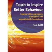 Teach To Inspire Better Behaviour By Sue Gott