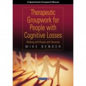 Thearapeutic Groupwork for People with Cognitive Losses