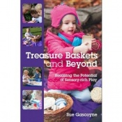 Treasure Baskets And Beyond - Realising The Potential of Sensory Rich Play Book