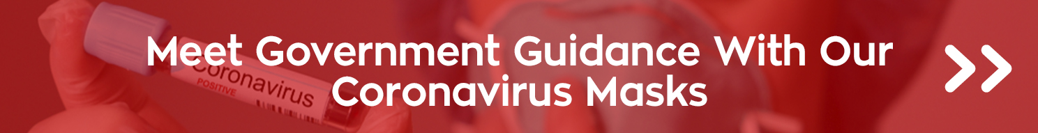 See our range of coronavirus masks that meet government guidance
