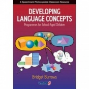 Developing Language Concepts - Programmes For School-Aged Children By Bridget Burrows