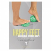 Happy Feet  Dynamic Base, Effortless Posture by Eric Franklin