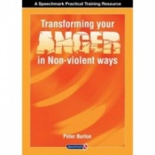 Transforming Your Anger In Non-Violent Ways By Peter Burton